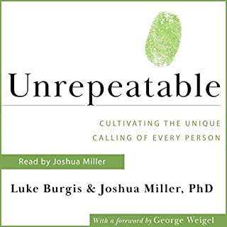 Unrepeatable     Cultivating the Unique Calling of Every Person              By:                                                                                                                                 Luke Burgis,                                                                                        Joshua Miller PhD                               Narrated by:                                                                                                                                 Joshua Miller                      Length: 6 hrs and 43 mins     Not rated yet     Overall 0.0