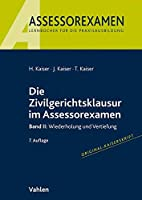 Die Zivilgerichtsklausur im Assessorexamen II: Band II: Wiederholung und Vertiefung