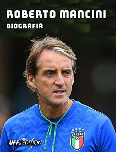 Roberto Mancini Biografia: vita carriera sport allenatore calciatore club italia nazionale calcio serie a mondiali europei