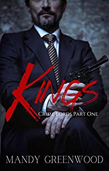 Kings (Crime Lords Book 1) by [Mandy Greenwood]