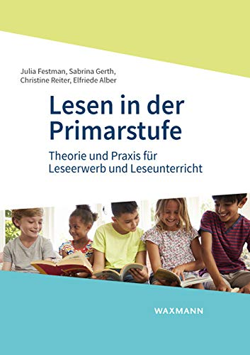 Lesen in der Primarstufe: Theorie und Praxis für Leseerwerb und Leseunterricht