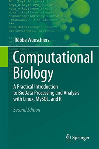 Compare Textbook Prices for Computational Biology: A Practical Introduction to BioData Processing and Analysis with Linux, MySQL, and R 2nd ed. 2013 Edition ISBN 9783642347481 by Wünschiers, Röbbe