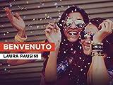 Benvenuto al estilo de Laura Pausini
