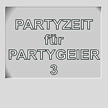 Partyzeit für Partygeier 3