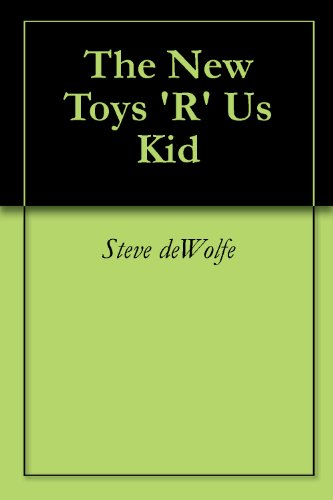 The New Toys 'R' Us Kid (English Edition)