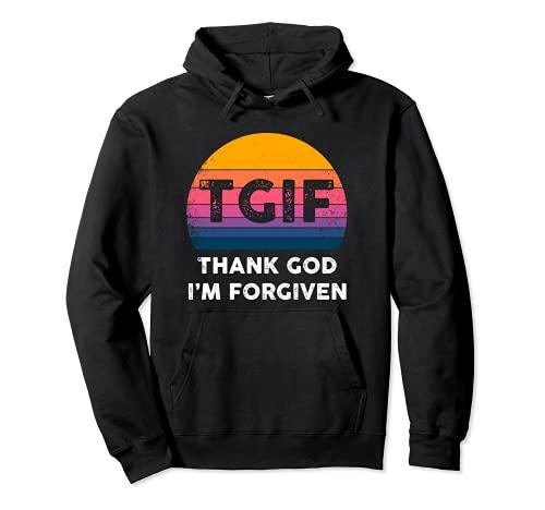 Christian Inspiration - TGIF - Thank God I'm Forgiven Felpa con Cappuccio