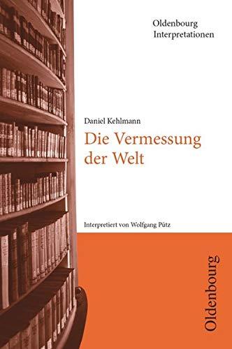 Oldenbourg Interpretationen: Die Vermessung der Welt - Band 110