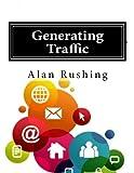 Generating Traffic: Internet Marketing Guide (Volume 2)