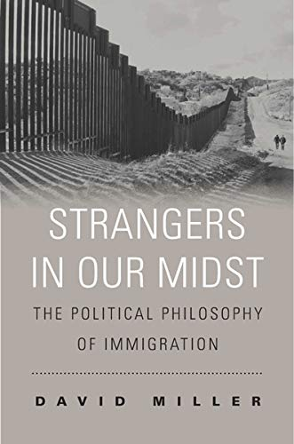 Miller, D: Strangers in Our Midst: The Political Philosophy of Immigration