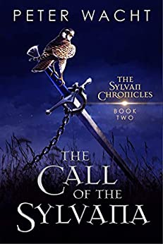 The Call of the Sylvana (The Sylvan Chronicles Book 2) by [Peter Wacht]