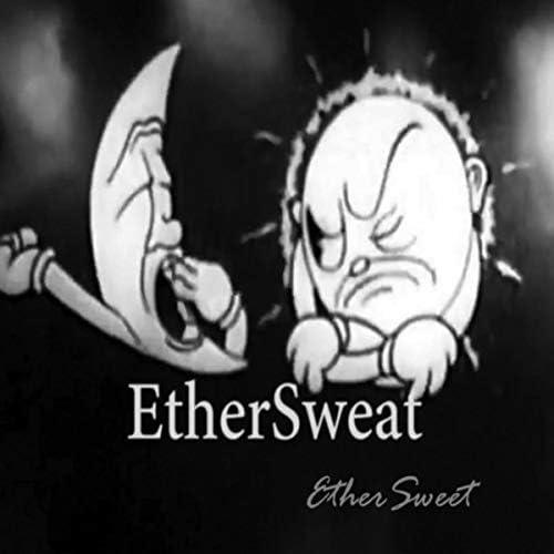 Ethersweat