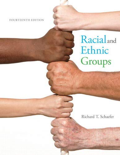 Compare Textbook Prices for Racial and Ethnic Groups 14 Edition ISBN 9780133770995 by Schaefer, Richard T.