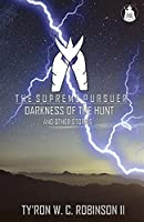 The Supreme Pursuer: Darkness of the Hunt and Other Stories