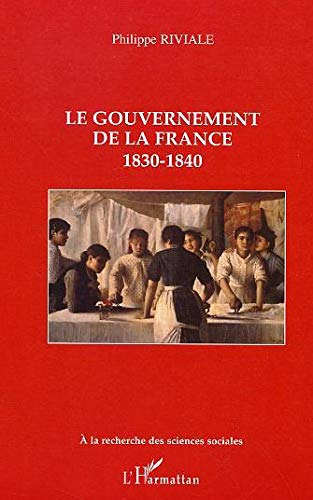Le gouvernement de la France : 1830-1840