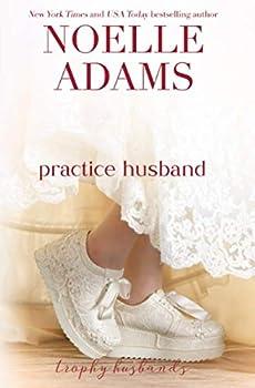 Paperback Practice Husband (Trophy Husbands) (Volume 2) Book