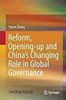 Reform, Opening-up and China's Changing Role in Global Governance