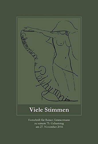 Viele Stimmen: Festschrift für Reiner Zimmermann zu seinem 75. Geburtstag am 27. November 2016