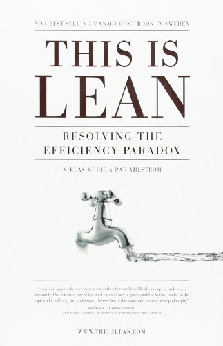 This is Lean: Resolving the Efficiency Paradox by Modig, Niklas, Ahlstrom, Par (2012) Paperback