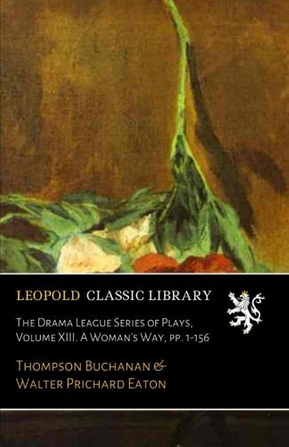 松の木妻女の子The Drama League Series of Plays, Volume XIII. A Woman's Way, pp. 1-156