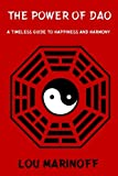 The Power of Dao: A Timeless Guide to Happiness and Harmony