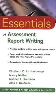 Essentials of Assessment Report Writing by Elizabeth O. Lichtenberger Nancy Mather Nadeen L. Kaufman Alan S. Kaufman(2004-04-30)