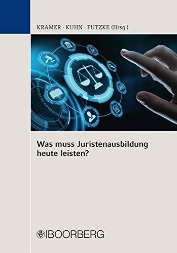 Was muss Juristenausbildung heute leisten?: Dritte Fachtagung vom 12. und 13. September 2016 an der Universität Passau