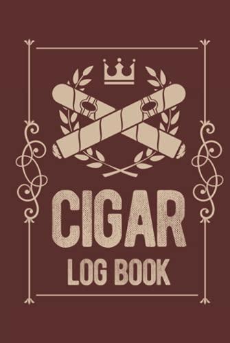 Cigar Log Book: Hardcover And Hardback Cigar Smoking Journal For Aficionado...