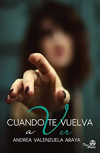 Cuando Te Vuelva A Ver Spanish Edition Ebook Araya Andrea Valenzuela Amazon In Kindle Store