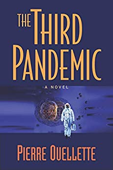 The Third Pandemic: A Novel by [Pierre Ouellette]