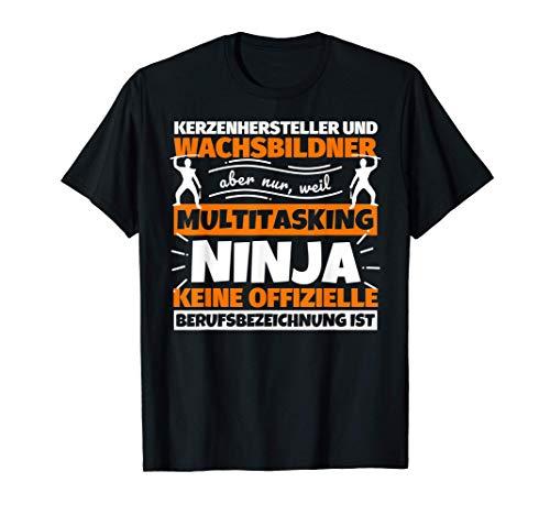 Kerzenhersteller und Wachsbildner lustiger Spruch Ninja Beru T-Shirt