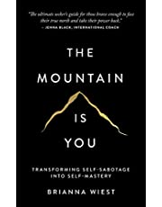 The Mountain Is You: Transforming Self-Sabotage Into Self-Mastery