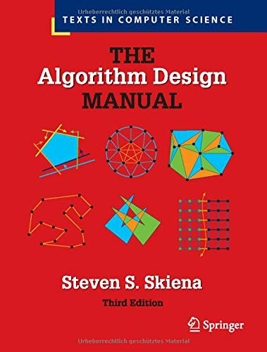 Compare Textbook Prices for The Algorithm Design Manual Texts in Computer Science 3rd ed. 2020 Edition ISBN 9783030542559 by Skiena, Steven S.