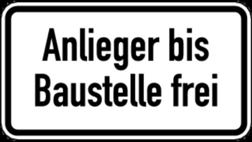 LEMAX® Schild Alu Anlieger bis Baustelle frei Verkehrszeichen 1028/32 231x420mm