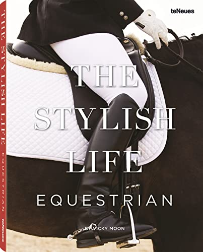 Compare Textbook Prices for The Stylish Life: Equestrian  ISBN 9783832732639 by Moon, Vicky