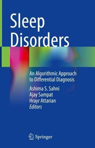 Compare Textbook Prices for Sleep Disorders: An Algorithmic Approach to Differential Diagnosis 1st ed. 2021 Edition ISBN 9783030653019 by Sahni, Ashima S.,Sampat, Ajay,Attarian, Hrayr