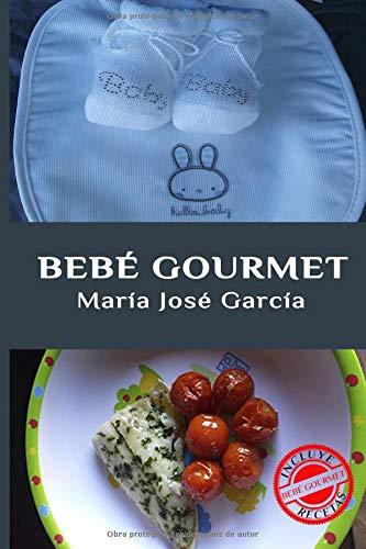 Bebé Gourmet: Cómo conseguir que tu bebé disfrute de la comida tanto como sus papás
