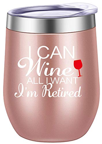 Pufuny I Can Wine,All I Want I'm Retired Glass,Wine Tumbler,Retirement Gifts for Women 12 oz Rose Gold