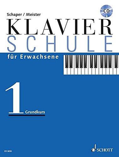 Klavierschule für Erwachsene: Grundkurs. Band 1. Klavier. Ausgabe mit CD.