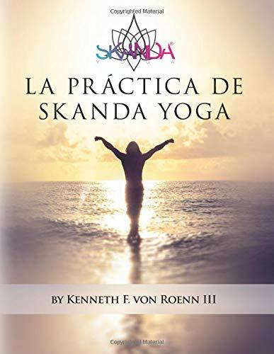 La Practica De Skanda Yoga