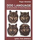 [(Dog Language)] [ By (author) Roger Abrantes, Edited by Sarah Whitehead, Illustrated by Alice Rasmussen, Foreword by Roger Abrantes ] [August, 2010]