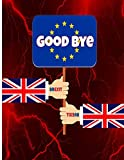 Brexit: Brexit and Beyond Notebook with Union Jack Flag & EU (8.5' x 11') 140 pages wide ruled college notebooks writing  book journals for kids in UK