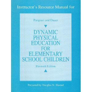 Instructor's Resource Manual for Pangrazi and Dauer Dynamic Physical Education for Elementary School Children
