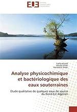 Analyse physicochimique et bactériologique des eaux souterraines: Etude qualitative de quelques eaux de source du Nord-Est Algérien
