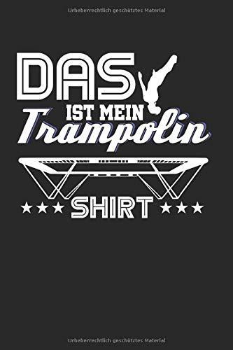 Das Ist Mein Lieblingsshirt: Trampolin & Turnen Notizbuch 6'x9' Springer Geschenk Für Hüpfen & Gymnastik