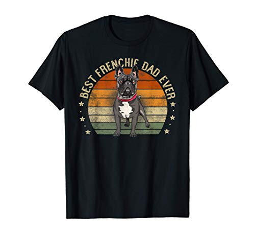 Mens Best Frenchie Dad Ever Retro French Bulldog Gifts Dog Daddy T-Shirt