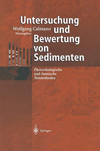 Untersuchung und Bewertung von Sedimenten: Ökotoxikologische und chemische Testmethoden (German Edi