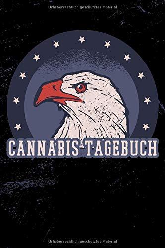 Cannabis Tagebuch: Marijuana Journal für Home Grower   Logbook   Ganja   Hanf   Weed   Anbau   Adler