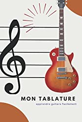 mon tablature apprendre guitare facilement: Cahier de tablatures guitare/7 tablatures et 6 diagrammes d\'accords par page | 120 pages vierges-Tablatures et Portées | (French Edition)