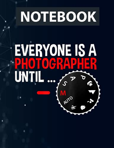 Photographers Everyone is a Photographer Until Manua Ruled Notebook - Back Pocket, Strong Twin-Wire Binding with Premium Paper, Perfect for School, Home & Office