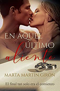En aquel último aliento: (Novela romántica) (Spanish Edition) by [Marta Martín Girón, Trabajobbie]
